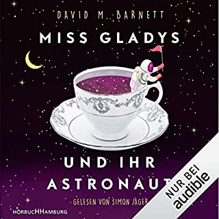 Miss Gladys und ihr Astronaut                   Autor:                                                                                                                                 David M. Barnett                               Sprecher:                                                                                                                                 Simon Jäger                      Spieldauer: 11 Std. und 12 Min.     264 Bewertungen     Gesamt 4,6