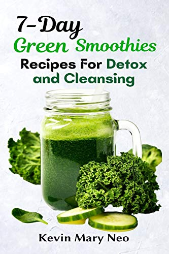 7-Day Green Smoothie Recipes for Detox and Cleansing