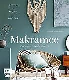 Makramee – Knüpfen, knoten, flechten: Über 20 Projekte zum Kreativtrend von Wohn- bis Kinderzimmer