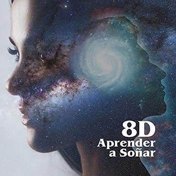 Aprender a Soñar (8D)