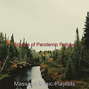 Echoes of Pandemic Fatigue