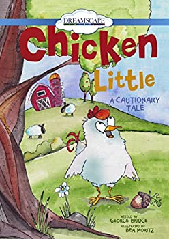 Chicken Little  A Cautionary Tale