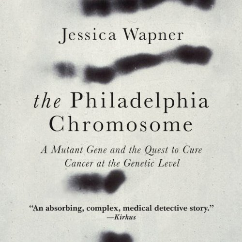 The Philadelphia Chromosome audiobook cover art