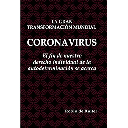 Coronavirus : La Gran Transformación Mundial – El fin de nuestro derecho individual de la autodeterminación se cerca