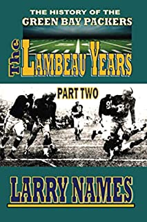 THE LAMBEAU YEARS: PART TWO (THE HISTORY OF THE GREEN BAY PACKERS)