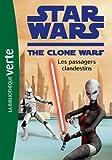 Star Wars Clone Wars 13 - Les passagers clandestins de Florence Mortimer (Traduction) (4 juillet 2012) Poche