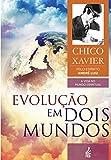 Evolução em dois mundos (Coleção A vida no mundo espiritual Livro 10)
