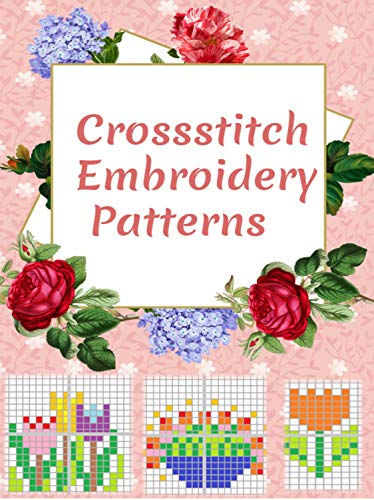 Cross stitch Embroidery Flowers: Printable Patterns (English Edition)