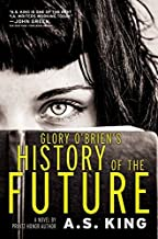 Glory O'Brien's History of the Future by King, A.S.(June 2, 2015) Paperback
