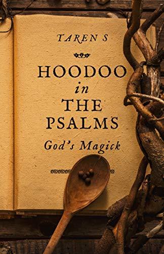 Hoodoo in the Psalms: God's Magick
