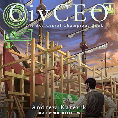 CivCEO 3: Accidental Champion, Book 3