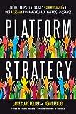 Platform Strategy - Libérez le potentiel des communautés et des réseaux pour accélérer votre croissance