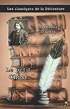 Le petit Chose - Alphonse Daudet: Les classiques de la littérature (6) (French Edition)