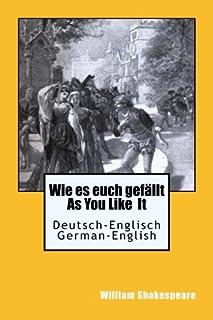 Wie es euch gefaellt - As You Like It (Deutsch-Englisch)-(German-English)