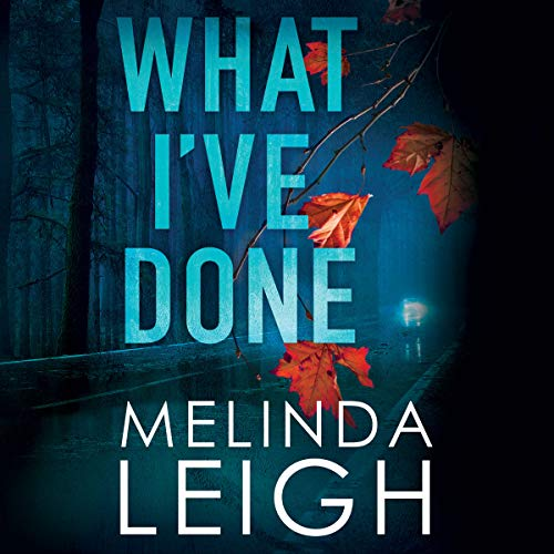 What I've Done     Morgan Dane, Book 4              By:                                                                                                                                 Melinda Leigh                               Narrated by:                                                                                                                                 Cris Dukehart                      Length: 9 hrs and 48 mins     21 ratings     Overall 4.7