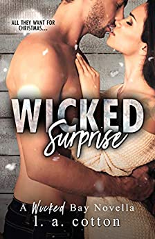 Wicked Surprise: A Wicked Bay Novella by [L A  Cotton]