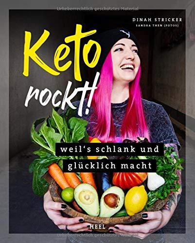 Keto rockt!: Weil's schlank und glücklich macht