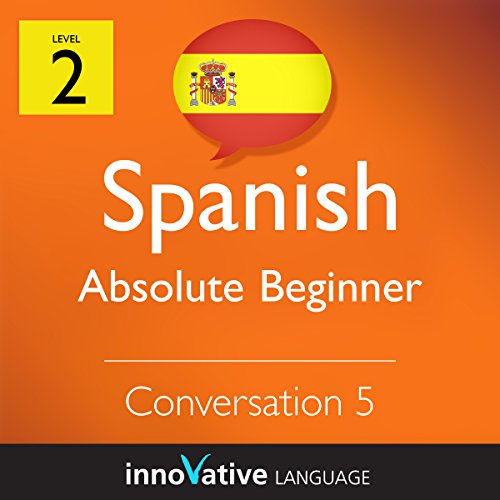 Absolute Beginner Conversation #5 (Spanish)      Absolute Beginner Spanish #11              By:                                                                                                                                 Innovative Language Learning                               Narrated by:                                                                                                                                 SpanishPod101.com                      Length: 7 mins     Not rated yet     Overall 0.0