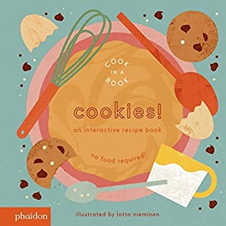 Cookies!: An Interactive Recipe Book (Cook In A Book)