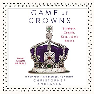 Game of Crowns     Elizabeth, Camilla, Kate, and the Throne              By:                                                                                                                                 Christopher Andersen                               Narrated by:                                                                                                                                 Simon Prebble                      Length: 8 hrs and 52 mins     365 ratings     Overall 4.2