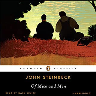 Of Mice and Men                   By:                                                                                                                                 John Steinbeck                               Narrated by:                                                                                                                                 Gary Sinise                      Length: 3 hrs and 11 mins     5,494 ratings     Overall 4.6