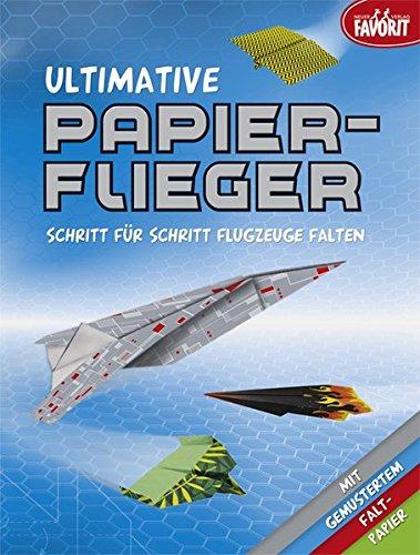 Ultimative Papierflieger: Schritt für Schritt Flugzeuge falten