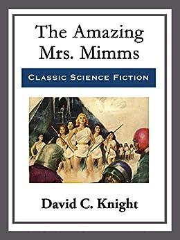 The Amazing Mrs. Mimms by [David C. Knight]