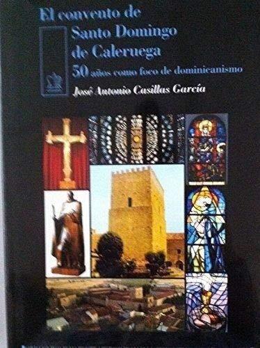 El convento de Santo Domingo de Caleruega. 50 años como foco de dominicanismo