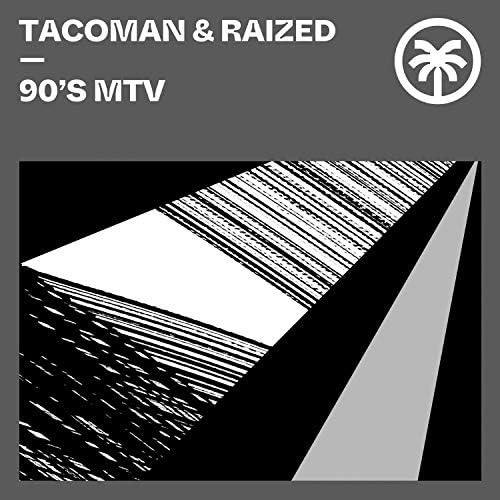 TacoMan & Raized