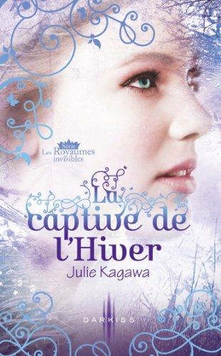 La captive de l'Hiver : T2 - Les Royaumes invisibles