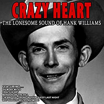 Crazy Heart - The Lonesome Sound of Hank Williams (Remastered)