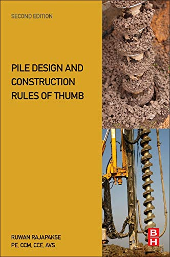 Compare Textbook Prices for Pile Design and Construction Rules of Thumb 2 Edition ISBN 9780128042021 by Rajapakse, Ruwan Abey