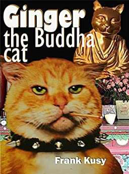 Ginger the Buddha Cat by [Frank Kusy]