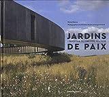 Jardins de Paix - Histoire du paysage du cimetière militaire et du mémorial aux disparus