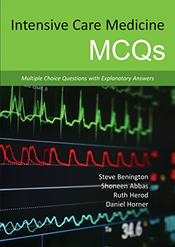 Intensive Care Medicine MCQs: Multiple Choice Questions with Explanatory Answers (English Edition)