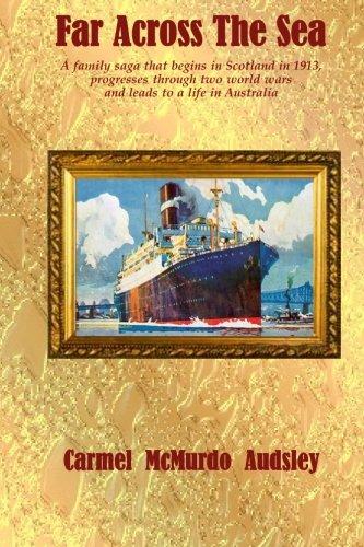 Book: Far Across The Sea - A family saga by Carmel McMurdo Audsley