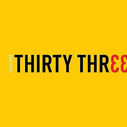 Glass Tiger - Thirty Three (2019) LEAK ALBUM