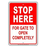 Stop Here For Gate To Open Completely Automated Gate Caution Warning Notice Aluminium Metal 8'x12' Sign Plate