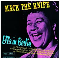Mack the Knife: Ella in Berlin by ELLA FITZGERALD (2011-06-28)