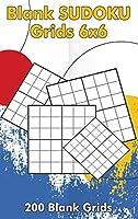 Blank Sudoku Grids 6x6, 200 Blank Grids: Blank Sudoku Book, Blank Puzzles