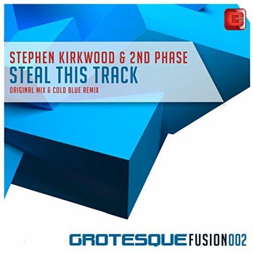 Stephen Kirkwood & 2nd Phase