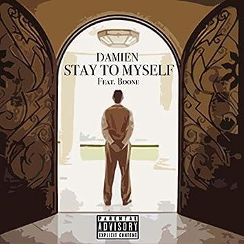 Stay To Myself