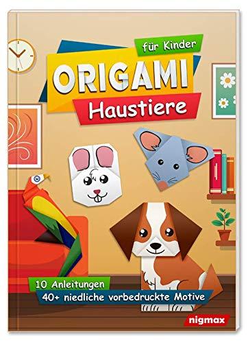 Origami für Kinder - Haustiere: Komplett-Set mit über 40 niedlichen vorbedruckten Motiven und passenden Anleitungen | nigmax Bastelbuch