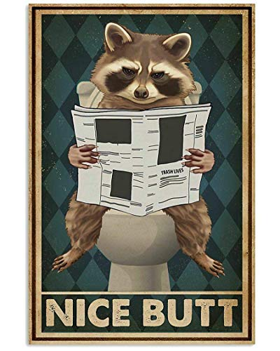 Raccoon Restroom Nice Butt Perfect for Christmas Birthday Retro Metal Sign Cooper Barn Shop Kitchen Cottage Country Outdoor Home Style Farmer Silly Decoration 8X12 inch