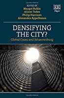 Densifying the City?: Global Cases and Johannesburg