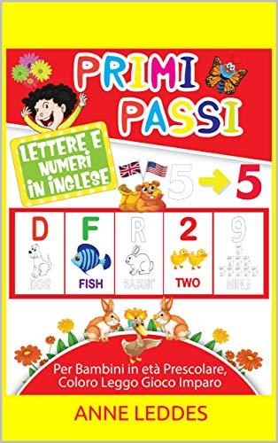 Lettere e Numeri In Inglese. Primi Passi: Per Imparare a Scrivere Lettere e Numeri in Inglese, Alfabeto, Numeri, Parole, Forme. In versione maxi A4