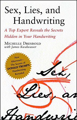 Sex, Lies, and Handwriting: A Top Expert Reveals the Secrets Hidden in Your Handwriting