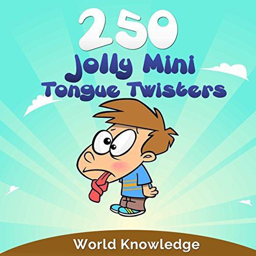 250 Jolly Mini Tongue Twisters audiobook cover art