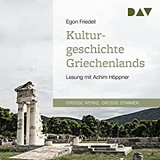 Kulturgeschichte Griechenlands                   By:                                                                                                                                 Egon Friedell                               Narrated by:                                                                                                                                 Achim Höppner                      Length: 3 hrs and 8 mins     Not rated yet     Overall 0.0