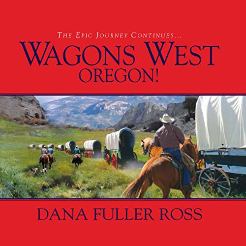 Wagons West Oregon! audiobook cover art